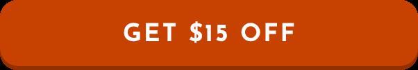 GET $15 OFF